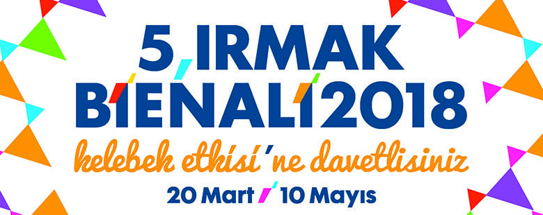 5th Irmak Biennial Butterfly Effect will meet art lovers between March 19 and April 20 2018.